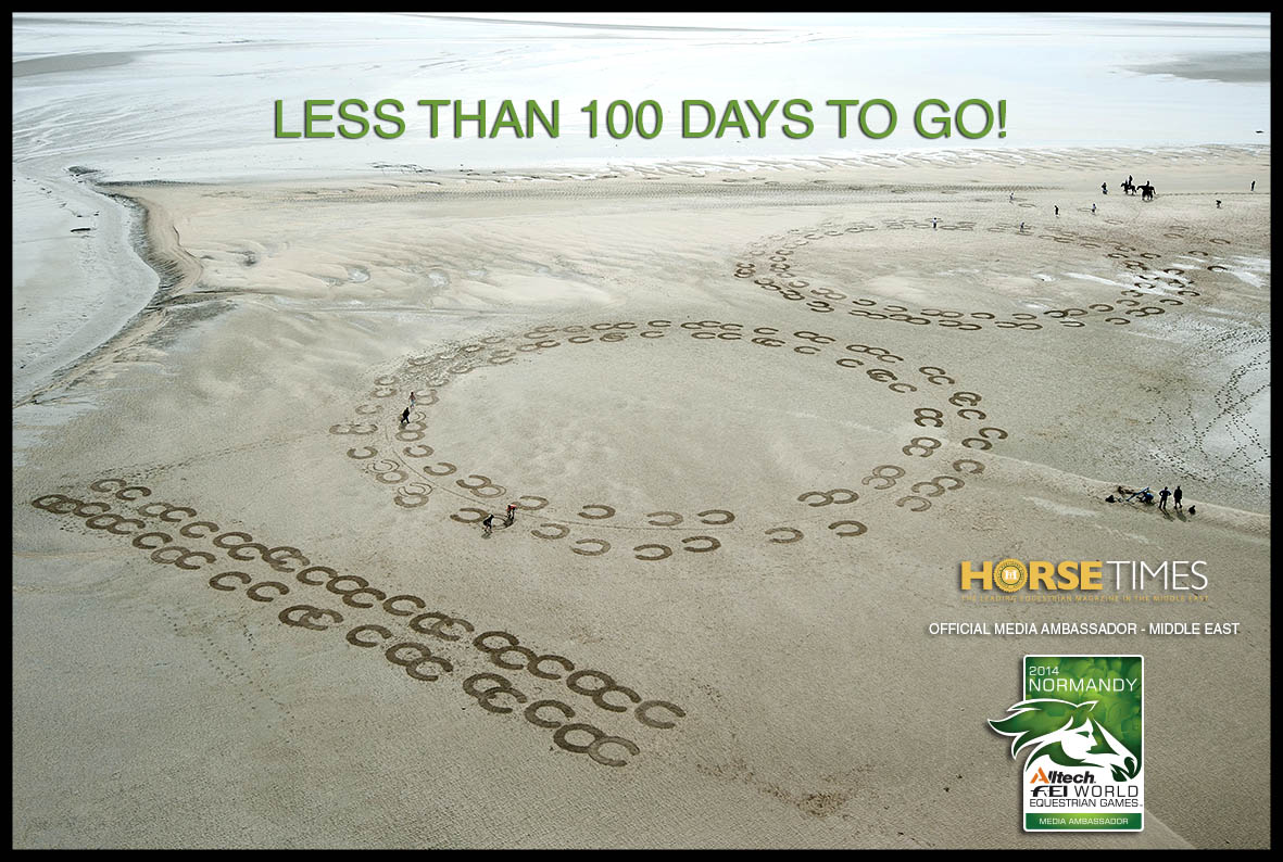 Horse Times Egypt: Equestrian Magazine :News :15 MAY 2014 MARKED 100 DAYS BEFORE THE ALLTECH FEI WORLD EQUESTRIAN GAMES 2014 IN NORMANDY BEGIN